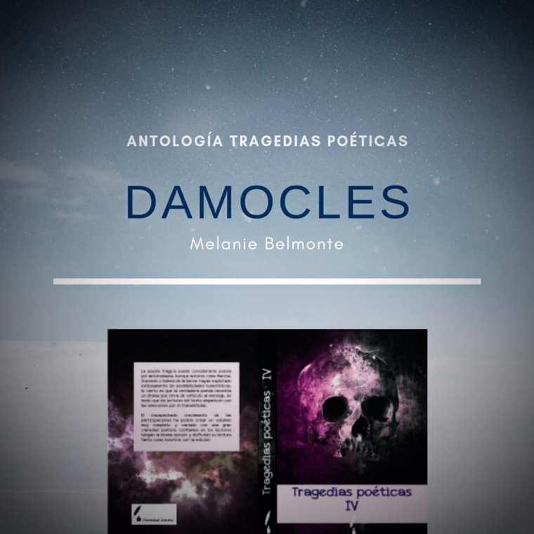 'DAMOCLES' formará parte de la Antología 'Tragedias Poéticas'. Autora: M. Belmonte.